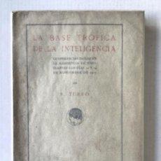 Libros antiguos: LA BASE TRÓFICA DE LA INTELIGENCIA. CONFERENCIAS DADAS EN LA RESIDENCIA DE ESTUDIANTES LOS DÍAS 12 Y. Lote 123254338