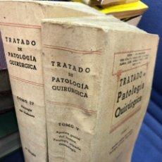Libri antichi: TRATADO DE PATOLOGÍA QUIRÚRGICA TOMOS V Y IV 1934 - PUBUL. Lote 277506803