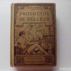Libros antiguos: LIBRERIA GHOTICA. PIERRE RACHINEL. PRODUCTOS DE BELLEZA. ESENCIAS.TINTURAS.FORMULARIO.1920.ILUSTRADO. Lote 277833833