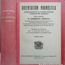 Libros antiguos: RODRÍGUEZ, M. ORIENTACIÓN PRONÓSTICA. ¿CÓMO ENJUICIAR EL FUTURO PRÓXIMO Y REMOTO DEL ENFERMO?. 1935.. Lote 278977028