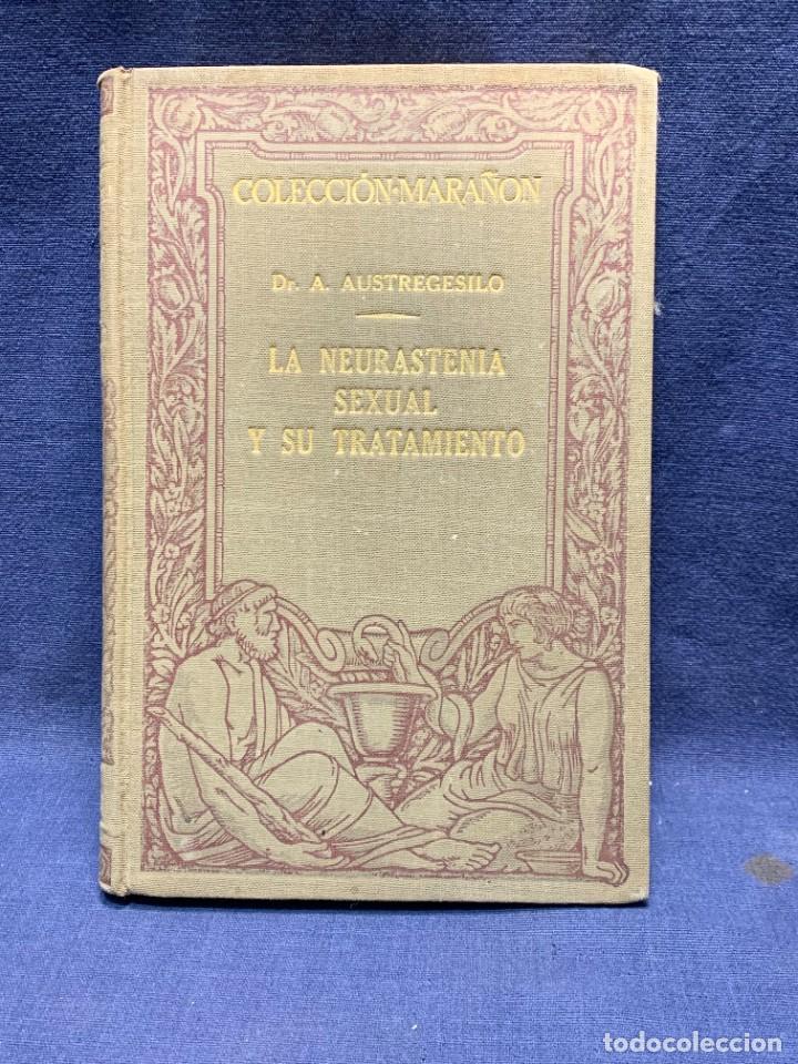 Libros antiguos: LA NEURASTENIA SEXUAL Y SU TRATAMIENTO COLECCION MARAÑON DR A.AUSTREGESILO 1929 22X15CMS - Foto 9 - 283768138