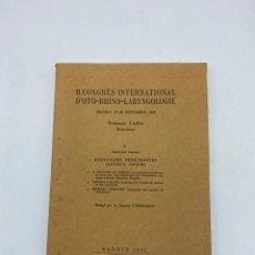 Libros antiguos: II. CONGRÈS INTERNATIONAL D'OTO-RHINO-LARYNGOLOGIE. PROFESSEUR TAPIA. MADRID, 1932. PAGS: 152. Lote 286440963