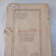Libros antiguos: 48794 - HERNIAS ABDOMINO.PELVICAS - POR DR. FRANCISCO ARPAL - AÑO 1911. Lote 288449733