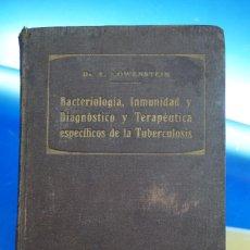 Libros antiguos: LIBRO ANTIGUO. BACTERIOLOGÍA, INMUNIDAD Y DIAGNÓSTICO Y TERAPEÚTICA ESPECÍFICOS DE LA TUBERCULOSIS,. Lote 288559663