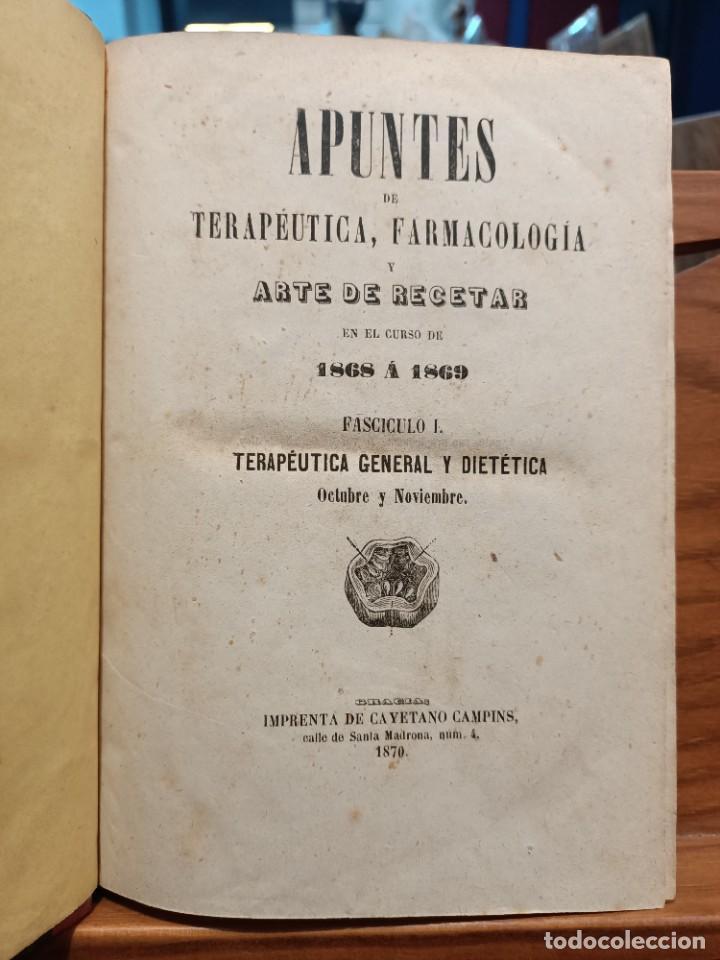 Libros antiguos: APUNTES DE TERAPEUTICA, FARMACOLOGÍA Y ARTE DE RECETAR - 1870 - NARCISO CARBÓ Y DE ALOY - Foto 2 - 288560668