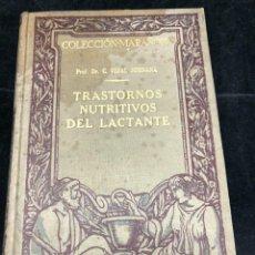 Libros antiguos: TRASTORNOS NUTRITIVOS DEL LACTANTE, COLECCIÓN MARAÑÓN, VIDAL JORDANA, MANUEL MARIN, 1930. Lote 288597813