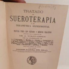 Libros antiguos: TRATADO DE SUEROTERAPIA Y DE TERAPEUTICA EXPERIMENTAL. A. WOLFF-EISNER. SATURNINO CALLEJA.. Lote 288732713