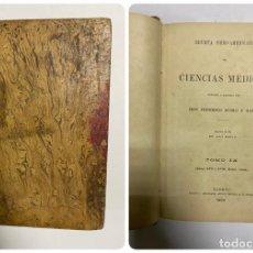 Libros antiguos: REVISTA IBERO-AMERICANA DE CIENCIAS MÉDICAS. FEDERICO RUBIO. TOMO IX. Nº XVII Y XVIII. MADRID, 1903. Lote 288863013