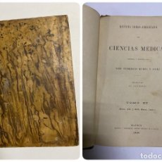 Libros antiguos: REVISTA IBERO-AMERICANA DE CIENCIAS MÉDICAS. FEDERICO RUBIO. TOMO XI. Nº XXI Y XXII. MADRID, 1904. Lote 288863758