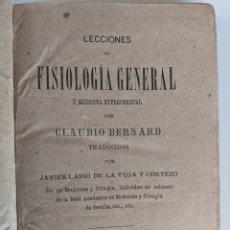 Libros antiguos: LECCIONES DE FISIOLOGIA GENERAL Y MEDICINA EXPERIMENTAL - CLAUDIO BERNARD - TRADUCCION JAVIER LASSO. Lote 289881253