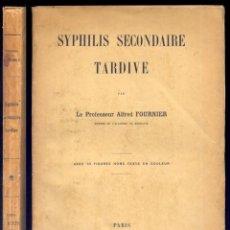 Libros antiguos: FOURNIER, ALFRED. SYPHILIS SECONDAIRE TARDIVE. 1906.. Lote 289893418