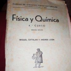 Libros antiguos: FÍSICA Y QUÍMICA 4° CURSO MADRID 1945 MIGUEL CATALAN Y ANDRES LEON. Lote 289931838