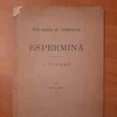 Libros antiguos: 1902 - UNA LECCIÓN DE TERAPÉUTICA SOBRE LA ESPERMINA - JAUME FERRÁN I CLUA - DEDICATORIA DEL AUTOR. Lote 292259098