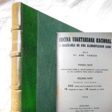Libros antiguos: COCINA VEGETARIANA RACIONAL Y ENSEÑANZA DE UNA ALIMENTACION SANA. 1934 DR. ADR. VANDER. Lote 294375198