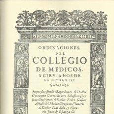 Libros antiguos: ORDINACIONES DEL COLLEGIO DE MÉDICOS Y CIRUJANOS DE LA CIUDAD DE ZARAGOZA, MDCXIX. FACSIMIL. Lote 294953468