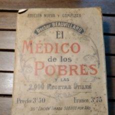 Libros antiguos: EL MÉDICO DE LOS POBRES Y LAS 2000 RECETAS ÚTILES. DR. BEAUVILLARD.. Lote 295547978