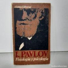 Libros antiguos: LIBRO - FISIOLOGIA Y PSICOLOGIA - I. PAVLOV- ALIANZA EDITORIAL/ 15.421. Lote 295709883