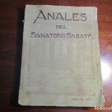 Libros antiguos: ANALES DEL SANATORIO QUIRURGICO SABATE 1929 TORTOSA ---RARISIMO --. Lote 295852983
