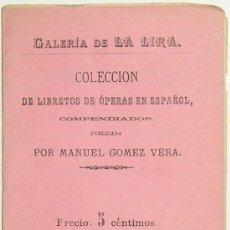 Libros antiguos: LIBRETOS DE OPERA EN ESPAÑOL. PURITANOS Y CABALLEROS, OPERA EN TRES ACTOS DEL MAESTRO BELLINI. GALER. Lote 6566365