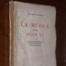 Libros antiguos: LA MÚSICA EN EL SIGLO XX POR ADOLFO SALAZAR DE ED. DEL ARBOL EN MADRID 1936 PRIMERA EDICIÓN. Lote 20641248