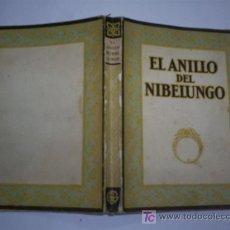 Libros antiguos: EL ANILLO DEL NIBELUNGO DESCRIPCIÓN E INTERPRETACIÓN CON ARREGLO A LOS ESCRITOS DE WAGNER 1927 RM431. Lote 42498216