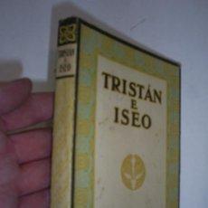 Libros antiguos: TRISTÁN E ISEO DESCRIPCIÓN E INTERPRETACIÓN CON ARREGLO A LOS ESCRITOS DE WAGNER G GILI 1927 RM41489. Lote 21441743