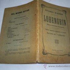 Libros antiguos: LOHENGRIN ÓPERA ROMÁNTICA EN 3 ACTOS RICARDO WAGNER 1910 RM39130. Lote 22202344