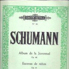 Libros antiguos: SCHUMANN ALBUM DE LA JUVENTUD OP. 68. ESCENAS DE NIÑOS OP.15 PARA PIANO. Lote 27450332