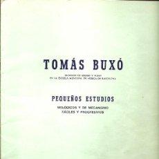 Libros antiguos: TOMÁS BUXÓ (PEQUEÑOS ESTUDIOS) MELÓDICOS Y DE MECANISMO FÁCILES Y PROGRESIVOS.. Lote 27450333