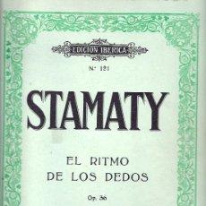 Libros antiguos: CAMILO STAMATY ( EL RITMO DE LOS DEDOS) OP.36 EDICION IBERICA Nº 121. Lote 27450335