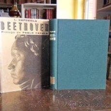 Libros antiguos: BEETHOVEN.LUIS DE CAPDEVILA.PRÓLOGO DE PABLO CASALS. Lote 25510436