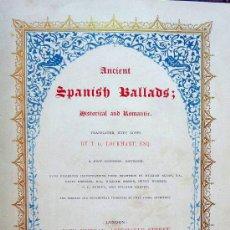 Libros antiguos: LIBRO, SPANISH BALLADS, HISTORICAL AND ROMANTIC, EN INGLES, LONDON, JOHN MURRAY. Lote 27509014