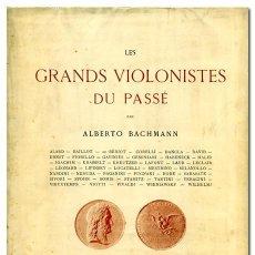 Libros antiguos: LES GRANDS VIOLONISTES DU PASSÉ.ALBERTO BACHMANN. . Lote 27666828