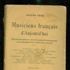 Libros antiguos: MUSICIENS FRANÇAIS D' AUJOURD' HUI. NOTICES BIOGRAPHIQUES, SUIVIS D'UN ESSAI DE BIBLIOGRAPHIE ET ACC. Lote 28980054
