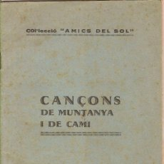 Libros antiguos: CANÇONS DE MUNTANYA I DE CAMI - BARCELONA 1930. Lote 29290756