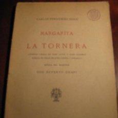 Libros antiguos: MARGARITA LA TORNERA.- CARLOS FERNANDEZ SHAW.-1908. Lote 29576311