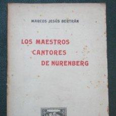 Libros antiguos: (MARCOS JESÚS BERTRÁN) LOS MAESTROS CANTORES DE NURENBERG. 1906. DEDICATORIA AUTÓGRAFA.. Lote 29720623