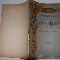 Libros antiguos: SANSONE E DALILA. OPERA IN TRE ATTI. CAMILLO SAINT-SAËNS, FERDINANDO LEMAIRE RM57064. Lote 30919917