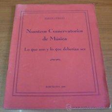 Libros antiguos: NUESTROS CONSERVATORIOS DE MÚSICA. LO QUE SON Y LO QUE DEBERÍAN SER. PERELLÓ, MARIANO. 1930.. Lote 33251068