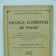 Libros antiguos: LIBRO ANTIGUO DE MUSICA. ESCUELA ELEMENTAL DE PIANO, SOCIEDAD DIDACTICO MUSICAL. VOLUMEN TERCER AÑO.. Lote 34108889