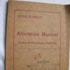 Libros antiguos: AFORÍSTICA MUSICAL. ÍNDICE DE PSICOLOGÍA Y ESTÉTICA. ABELLÁN, ANTONIO. Lote 34911839