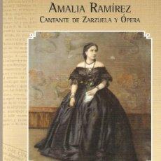 Libros antiguos: AMALIA RAMIREZ, CANTANTE DE ZARZUELA Y ÓPERA. POR ANTONIO JOSÉ GARCÍA GARCÍA. Lote 101035547