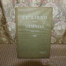Libros antiguos: 2620- EL LIBRO DE LOS HIMNOS. VV.AA. EDIT ATLANTA S/F. . Lote 36009511