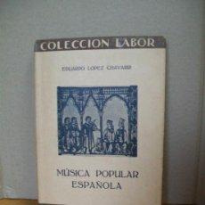Libros antiguos: MÚSICA POPULAR ESPAÑOLA. EDUARDO LÓPEZ CHAVARRI. 1927.. Lote 36529585