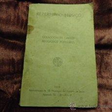 Libros antiguos: REPERTORIO MUSICO, COLECCION DE CANTOS, RELIGIOSOS POPULARES, 1929 . Lote 36736640