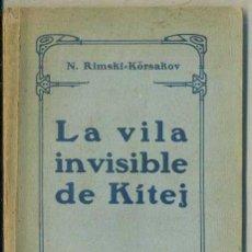 Libros antiguos: RIMSKI KORSAKOV : LA VILA INVISIBLE DE KITEJ (1926) EN CATALÁN. Lote 38346489
