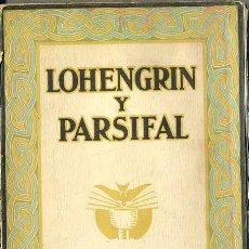 Libros antiguos: WAGNER : LOHENGRIN Y PARSIFAL (G. GILI, 1927). Lote 38644036
