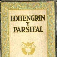 Libros antiguos: WAGNER : LOHENGRIN Y PARSIFAL (G. GILI, 1927). Lote 215640492