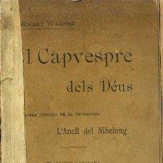 Libros antiguos: WAGNER : EL CAPVESPRE DELS DEUS (ASSOCIACIÓ WAGNERIANA, 1901) EN CATALÁN. Lote 38644112