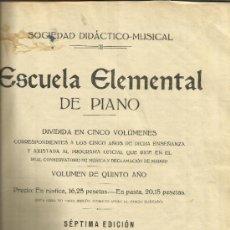 Libros antiguos: ESCUELA ELEMENTAL DE PIANO. VOLUMEN DE 5º AÑO. 7ª EDICIÓN. SOCIEDAD SOCIO.MUSICAL. MADRID. Lote 38764977